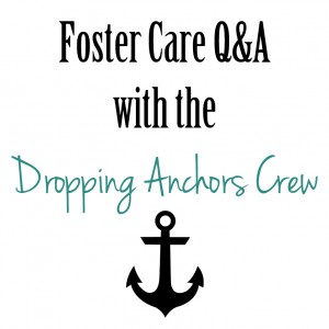 Foster Care questions with the crew