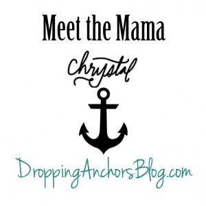 Dropping Anchors Blog: Meet the Mama Chrystal